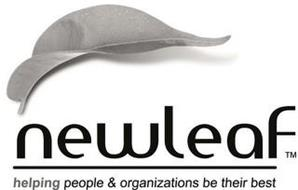 NEWLEAF HELPING PEOPLE & ORGANIZATIONS BE THEIR BEST
