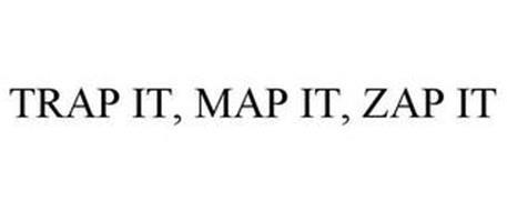 TRAP IT, MAP IT, ZAP IT