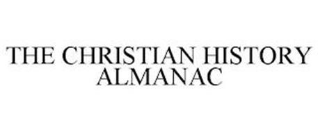 THE CHRISTIAN HISTORY ALMANAC