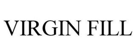 VIRGIN FILL