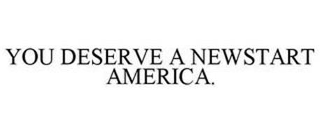 YOU DESERVE A NEWSTART AMERICA.