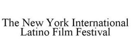 THE NEW YORK INTERNATIONAL LATINO FILM FESTIVAL
