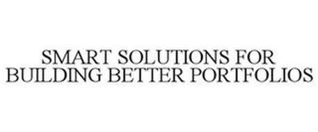 SMART SOLUTIONS FOR BUILDING BETTER PORTFOLIOS