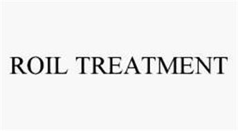 ROIL TREATMENT