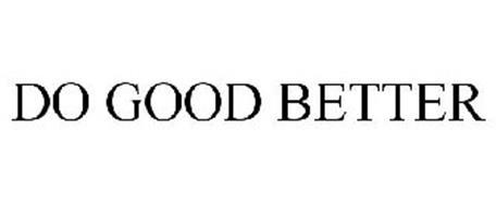 DO GOOD BETTER