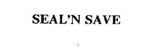 SEAL'N SAVE