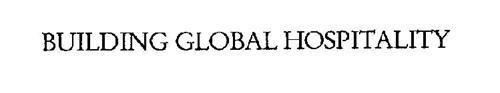 BUILDING GLOBAL HOSPITALITY