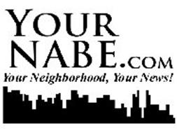 YOUR NABE.COM YOUR NEIGHBORHOOD, YOUR NEWS!