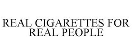 REAL CIGARETTES FOR REAL PEOPLE