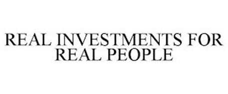 REAL INVESTMENTS FOR REAL PEOPLE