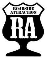 ROADSIDE ATTRACTION RA