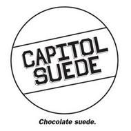 CAPITOL SUEDE; CHOCOLATE SUEDE.