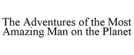 THE ADVENTURES OF THE MOST AMAZING MAN ON THE PLANET
