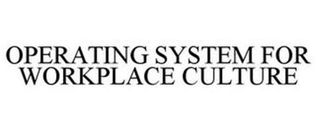 OPERATING SYSTEM FOR WORKPLACE CULTURE