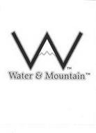 W WATER & MOUNTAIN