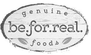 GENUINE BE.FOR.REAL FOODS
