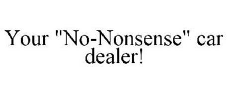 """YOUR """"NO-NONSENSE"""" CAR DEALER!"""