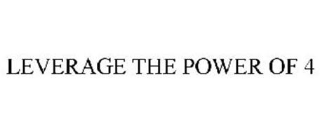 LEVERAGE THE POWER OF 4