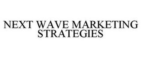 NEXT WAVE MARKETING STRATEGIES