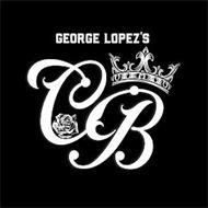 GEORGE LOPEZ'S CB