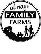 ALWAYS FAMILY FARMS