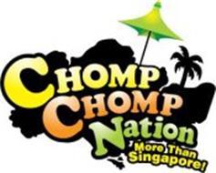 CHOMP CHOMP NATION MORE THAN SINGAPORE!
