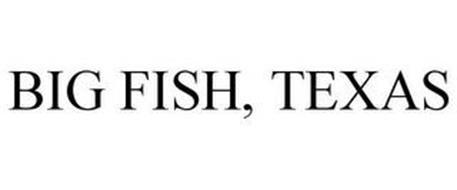 BIG FISH, TEXAS