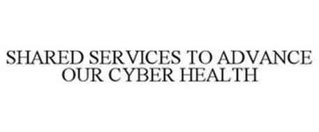 SHARED SERVICES TO ADVANCE OUR CYBER HEALTH