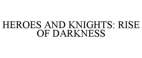 HEROES AND KNIGHTS: RISE OF DARKNESS