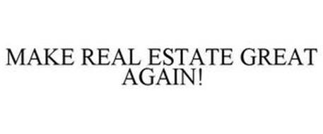MAKE REAL ESTATE GREAT AGAIN!