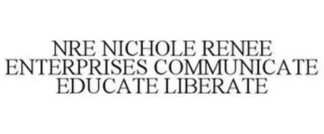 NRE NICHOLE RENEE ENTERPRISES COMMUNICATE EDUCATE LIBERATE