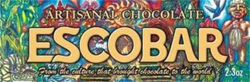 ARTISANAL CHOCOLATE ESCOBAR FROM THE CULTURE THAT BROUGHT CHOCOLATE TO THE WORLD
