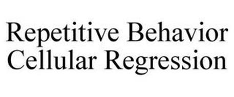 REPETITIVE BEHAVIOR CELLULAR REGRESSION