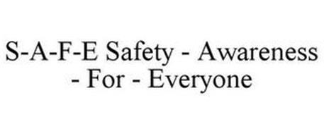 S-A-F-E SAFETY - AWARENESS - FOR - EVERYONE