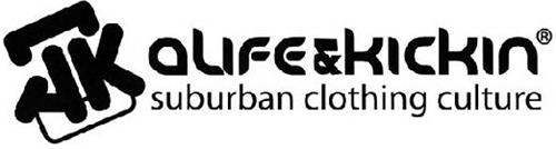 AK ALIFE & KICKIN SUBURBAN CLOTHING CULTURE
