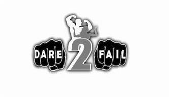 DARE 2 FAIL