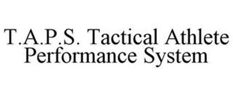 T.A.P.S. TACTICAL ATHLETE PERFORMANCE SYSTEM