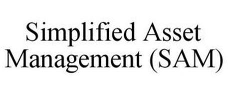 SIMPLIFIED ASSET MANAGEMENT (SAM)