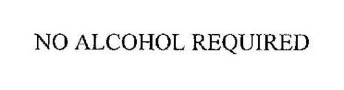 NO ALCOHOL REQUIRED