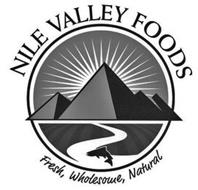 NILE VALLEY FOODS FRESH, WHOLESOME, NATURAL