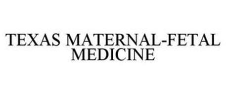 TEXAS MATERNAL-FETAL MEDICINE