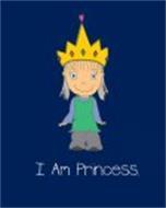I AM PRINCESS.