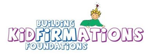 KIDFIRMATIONS BUILDING FIRM FOUNDATIONS