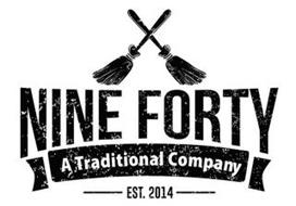 NINE FORTY A TRADITIONAL COMPANY EST. 2014