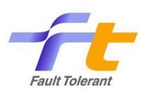 FT FAULT TOLERANT