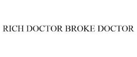 RICH DOCTOR BROKE DOCTOR