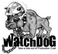 WATCHDOG TAKE A BITE OUT OF PRODUCTION COST