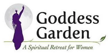 GODDESS GARDEN A SPIRITUAL RETREAT FOR WOMEN