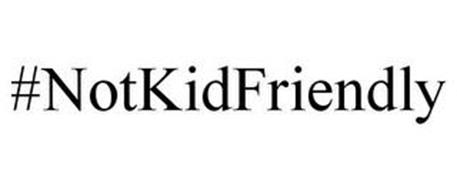 #NOTKIDFRIENDLY