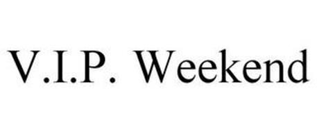 V.I.P. WEEKEND